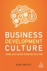 Business Development Culture : Taking Sales Culture Beyond the Sales Team - Book