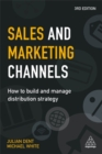 Sales and Marketing Channels : How to Build and Manage Distribution Strategy - Book