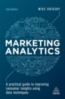 Marketing Analytics : A Practical Guide to Improving Consumer Insights Using Data Techniques - eBook