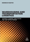 Warehousing and Transportation Logistics : Systems, Planning, Application and Cost Effectiveness - eBook