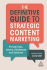 The Definitive Guide to Strategic Content Marketing : Perspectives, Issues, Challenges and Solutions - Book