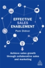 Effective Sales Enablement : Achieve sales growth through collaborative sales and marketing - Book