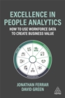 Excellence in People Analytics : How to Use Workforce Data to Create Business Value - Book