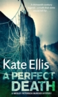 A Perfect Death : Book 13 in the DI Wesley Peterson crime series - Book