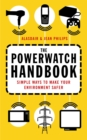 The Powerwatch Handbook : Simple ways to make you and your family safer - Book