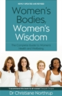 Women's Bodies, Women's Wisdom : The Complete Guide To Women's Health And Wellbeing - Book