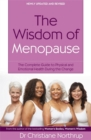 The Wisdom Of Menopause : The complete guide to physical and emotional health during the change - Book