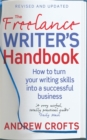 The Freelance Writer's Handbook : How to Turn Your Writing Skills into a Successful Business - Book