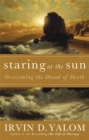 Staring At The Sun : Being at peace with your own mortality - Book