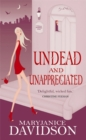 Undead And Unappreciated : Number 3 in series - Book