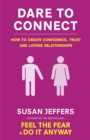 Dare To Connect : How to create confidence,  trust and loving relationships - Book