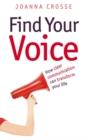 Find Your Voice : Transform your voice for personal and professional success - Book