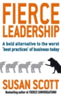 Fierce Leadership : A bold alternative to the worst 'best practices' of business today - Book