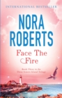 Face The Fire : Number 3 in series - Book