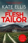 The Flesh Tailor : Book 14 in the DI Wesley Peterson crime series - Book