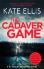 The Cadaver Game : Book 16 in the DI Wesley Peterson crime series - Book