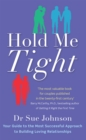 Hold Me Tight : Your Guide to the Most Successful Approach to Building Loving Relationships - Book