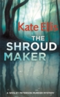 The Shroud Maker : Book 18 in the DI Wesley Peterson crime series - Book