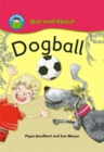 Start Reading: Out and About: Dogball - Book