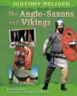 History Relived: The Anglo-Saxons and Vikings - Book