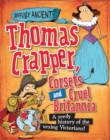 Awfully Ancient: Thomas Crapper, Corsets and Cruel Britannia : A seedy history of the vexing Victorians! - Book