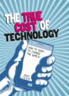 Consumer Nation: The True Cost of Technology - Book