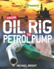 Source to Resource: Oil: From Oil Rig to Petrol Pump - Book