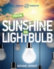 Source to Resource: Solar: From Sunshine to Light Bulb - Book