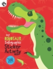 My Dinosaur Infographic Sticker Activity Book - Book