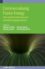 Commercialising Fusion Energy : How small businesses are transforming big science - Book