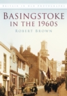 Basingstoke in the 1960s : Britain In Old Photographs - Book
