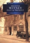 Around Witney Past and Present in Old Photographs - Book
