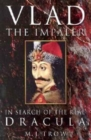 Vlad the Impaler : In Search of the Real Dracula - Book