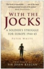 With the Jocks : A Soldier's Struggle for Europe 1944-45 - Book