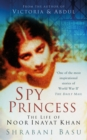 Spy Princess : The Life of Noor Inayat Khan - Book