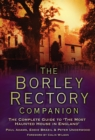 The Borley Rectory Companion : The Complete Guide to the Most Haunted House in England - Book