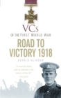 VCs of the First World War: Road to Victory, 1918 - Book