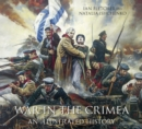War in the Crimea : An Illustrated History - Book