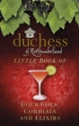 The Duchess of Northumberland's Little Book of Cocktails, Cordials and Elixirs - Book