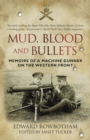 Mud, Blood and Bullets : Memoirs of a Machine Gunner on the Western front - Book