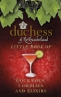 The Duchess of Northumberland's Little Book of Cocktails, Cordials and Elixirs - eBook