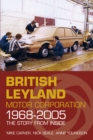British Leyland Motor Corporation 1968-2005 : The Story from Inside - Book