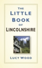 The Little Book of Lincolnshire - Book