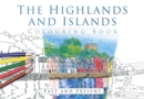 The Highlands and Islands Colouring Book: Past and Present - Book