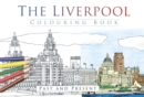 The Liverpool Colouring Book: Past and Present - Book