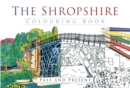 The Shropshire Colouring Book: Past and Present - Book