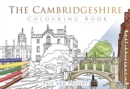 The Cambridgeshire Colouring Book: Past and Present - Book