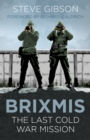 BRIXMIS : The Last Cold War Mission - Book