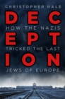Deception : How the Nazis Tricked the Last Jews of Europe - Book