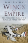 Wings of Empire : The Forgotten Wars of the Royal Air Force, 1919-1939 - Book